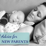 Reader Parenting Tips for New Moms and Dads