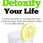 Detoxify Your Food – Week 1 of a Detoxify Your Life Challenge