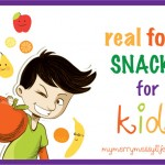 Real Food Snacks for Kids (that even adults will love!)
