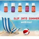 Slip Into Summer with Essential Oils – Webinar Notes