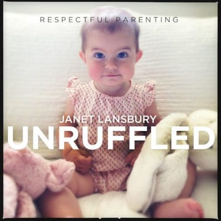 3. Janet Lansbury's Unruffled Podcast
